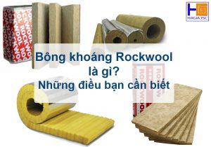 Bông khoáng Rockwool là gì? Những điều bạn cần biết
